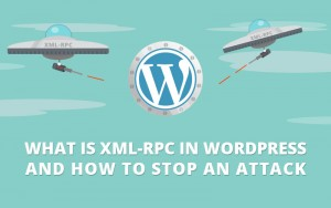 What-is-XML-RPC-in-WordPress-and-How-To-Stop-an-Attack